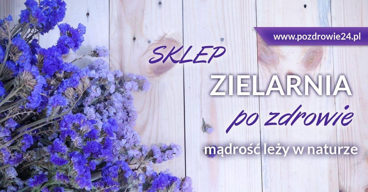 Sklep Zielarnia pozdrowie24.pl